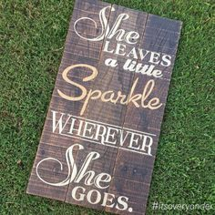 Wooden Sign  She Leaves A Little SPARKLE by itsoveryonder on Etsy