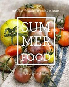 Summer Food: New Summer Classics | Paul Lowe