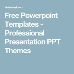 Free Powerpoint Templates - Professional Presentation PPT Themes