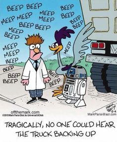 Off the Mark Comics - Beeker, Roadrunner, and R2D2 combined make a deadly situation.