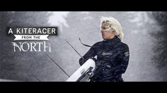Kitesurfing News - Best Video of 2013 [Nomination] - A Kite Racer From The North