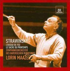 Symphonieorchester Des Bayerischen Rundfunks - Stravinsky: L'oiseau De Feu; Le Sacre Du Printemps