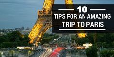 You should always plan in advance in order to have a good holiday. So here are my top 10 tips for an amazing trip to Paris...