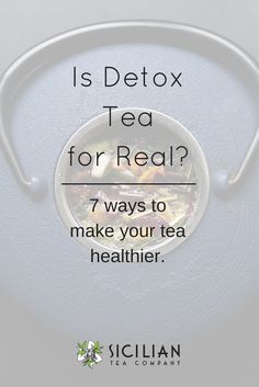 Is detox tea for real? After cancer, I did some research. The good news is, there are ways to increase the benefits you're getting from tea.