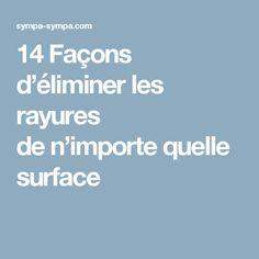 14 Façons d'éliminer les rayures de n'importe quelle surface