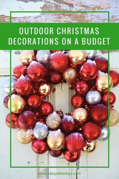 Decorating Outdoors for Christmas on a Budget - If you want to ramp up your outdoor decorations on a budget, these tips will help. Christmas On A Budget, All Things Christmas, Christmas Home, Handmade Christmas, Christmas Holidays, Christmas Wreaths, Christmas Ideas, Unique Christmas Decorations, Outdoor Decorations