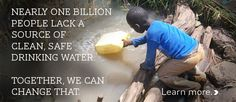 thewaterproject.org  1 in 8 people in the world don't have access to safe drinking water.  You can be part of the solution.