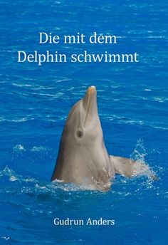 Buy Die mit dem Delphin schwimmt: Eine wahre Begebenheit by Gudrun Anders and Read this Book on Kobo's Free Apps. Discover Kobo's Vast Collection of Ebooks and Audiobooks Today - Over 4 Million Titles! Gudrun, Delphine, Audiobooks, Ebooks, This Book, Free Apps, Collection, Products, Swimming
