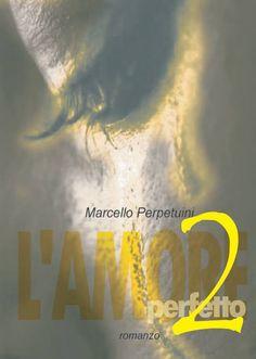 Marcello Perpetuini L'Amore Perfetto 2  Una storia d'amore bella e viva che ruota intorno ad una ragazza minuta, pallida, affascinante ma problematica, arrampicata su alti tacchi, incastrata nella vita di un uomo, un padre, la cui esistenza così apparentemente normale, ma in realtà opprimente, si avvicina sempre di più al confine con l'inesistenza e pare voler trascinare in quella vita sterile e pianificata anche sua figlia...