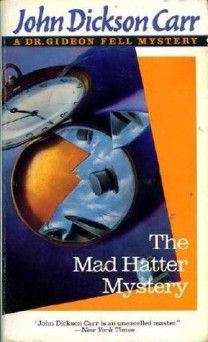 The Mad Hatter Mystery by John Dickson Carr.