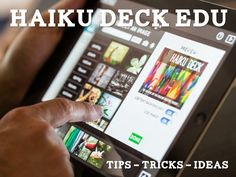 Haiku Deck Tips and Tricks -- Top tips for using Haiku Deck in an educational setting from our Guru @Rafranz Davis
