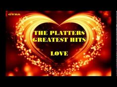 The Platters - Greatest Hits / Love [HQ Full Album] I LOVE KARAOKE, I USED TO SING THE PLATTER SONGS, AFTER A FEW DRINKS! :) I HAD A PRETTY GOOD VOICE BACK THEN! ENJOY! ♫♫♫♫   ♥ ♥ ♥  ♥  ♫♫♫♫  ♫♫♫♫  ♫♫♫♫  ♫♫♫♫  ♫♫♫♫  ♫♫♫♫  ♫♫♫♫