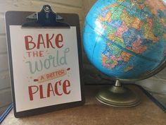 Bake The World Print