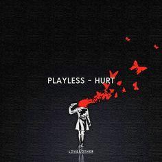 Playless - Hurt - Y Este Finde Qué