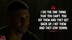 Frank Castle: I do the one thing that you can't. You hit them and they get back up, I hit them and they stay down. Best Marvel Characters, Marvel Dc Movies, Marvel Funny, Marvel Memes, Netflix Marvel, Punisher Netflix, Daredevil Punisher, The Punisher Quotes, Family Hurt Quotes