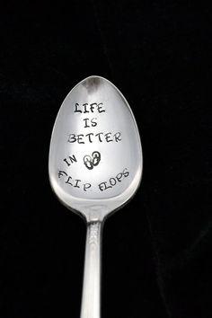 Stamped Spoon  Life Is Better In Flip Flops by TheSilverwearShop, $14.00 https://www.facebook.com/NKsilverwear