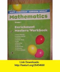 Enrichment Masters Workbook Grade 1 (Scott Foresman-Addison Wesley Mathematics) (9780328116829) Randall I Charles , ISBN-10: 0328116823  , ISBN-13: 978-0328116829 ,  , tutorials , pdf , ebook , torrent , downloads , rapidshare , filesonic , hotfile , megaupload , fileserve
