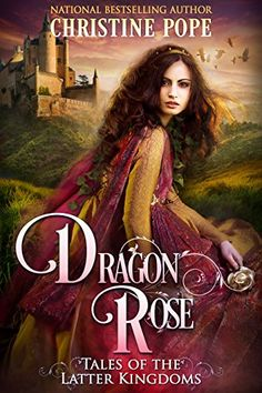 Dragon Rose (Tales of the Latter Kingdoms Book 2) by Christine Pope http://www.amazon.com/dp/B00A81XPX0/ref=cm_sw_r_pi_dp_XH.axb17K0NF7
