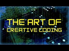 The Art of Creative Coding, The Documentary. The kind of stuff I'm into.