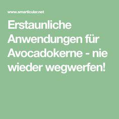 Erstaunliche Anwendungen für Avocadokerne - nie wieder wegwerfen!
