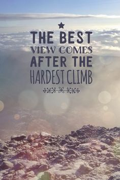 The best view comes after the hardest climb // mountains quote // mount Kenya klimmen wandering // Loes