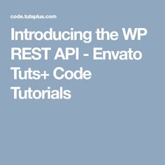 WP-API is a feature plugin that is intended to be included in the WordPress core. It provides a RESTful API for interacting with the site remotely and retrieving, adding or inserting content. Wordpress Guide, Rest, Coding, Tutorials, Programming