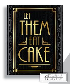 "Printable Art Gatsby Wedding Art Deco Sign - ""Let Them Eat Cake"" - Faux Gold digital file - ADC1 by ARTAVENUEPRINTS on Etsy https://www.etsy.com/listing/254523167/printable-art-gatsby-wedding-art-deco"