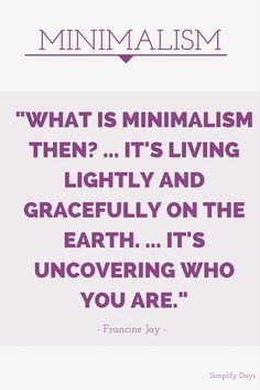 What is Minimalism? Enjoy this short excerpt from an inspiring minimalist. // SimplifyDays.com