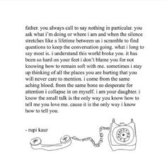 rupi kaur - on fathers Poem Quotes, Words Quotes, Wise Words, Life Quotes, Qoutes, Sayings, Family Quotes, Absent Father Quotes, Father Poems