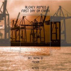 Alexey Romeo Michon  First Day on Earth (Incl. Remix by Michon) / PLT072