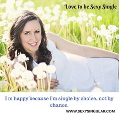 Love to be #sexy #single and #independent.  #sexysingular