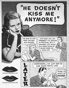 "One vintage ad warns women, ""Don't let them call you SKINNY!"" while another promises that smoking cigarettes will keep one slender. If the task of morphing their bodies into the current desirable shape isn't enough of a burden, women are also reminded that they stink."