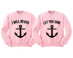 Pink Crewneck I Will Never Let You Sink Best Friends Sweatshirt Sweater Jumper Pullover by TeesAndTankYouShop on Etsy https://www.etsy.com/listing/208417885/pink-crewneck-i-will-never-let-you-sink