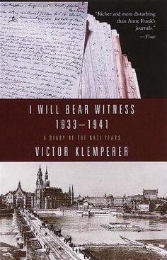 I Will Bear Witness by Victor Klemperer
