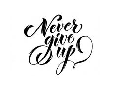 Never Give Up designed by Sigrlynn. Connect with them on Dribbble; Brush Lettering Quotes, Hand Lettering Tutorial, Hand Lettering Quotes, Typography Quotes, Up Tattoos, Tattoos For Guys, Tatoos, Tattoo Never Give Up, White Background Quotes