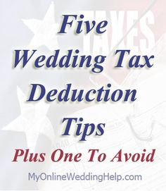 Ways your wedding expenses can help you save on taxes | #MyOnlineWeddingHelp
