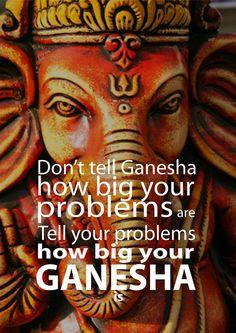 Don't tell Ganesha how big your problems are. Tell your problems how big your GANESHA IS :) Shri Ganesh, Lord Ganesha, Lord Shiva, Krishna Radha, Hanuman, Yoga Meditation, Kundalini Yoga, Om Gam Ganapataye Namaha, Little Buddha