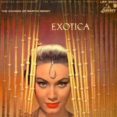Martin Denny - Exotica (1957) Because you've got to have the right soundtrack for a Tiki Party!