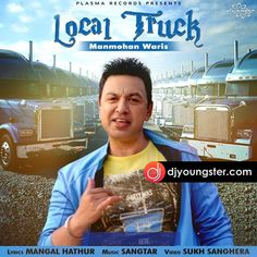 Local Truck-Manmohan Waris Mp3 Download DjYoungster.com