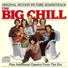 The Big Chill.. one of the best movies EVAH