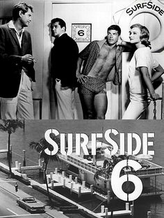 Surfside 6 (1960-62, ABC) starring (from left): Troy Donohue, Lee Patterson, Van Williams & Diane McBain — The show centered around a Miami Beach detective agency set on a houseboat.
