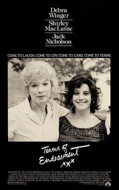 Terms of Endearment (1983). Aurora and Emma are mother and daughter who march to different drummers. Beginning with Emma's marriage, Aurora shows how difficult and loving she can be. The movie covers several years of their lives as each finds different reasons to go on living and find joy. Aurora's interludes with Garrett Breedlove, retired astronaut and next door neighbor are quite striking. In the end, different people show their love in very different ways. #cancer #film #movie