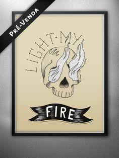 Light My Fire / PRÉ-VENDA