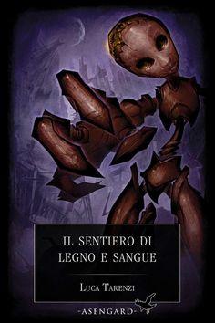 Il sentiero di legno e sangue di Tarenzi Luca  http://emozionidiunamusa.blogspot.it/2012/05/sentiero-di-legno-e-sangue.html