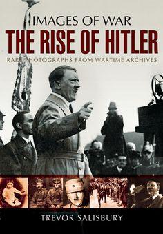 The Rise Of Hitler By Trevor Salisbury Published Pen Sword