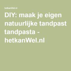 DIY: maak je eigen natuurlijke tandpasta - hetkanWel.nl