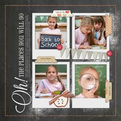 The Places You Will Go TEMPLATE: 135674 By Roxanne Buchholz 12 x 12 Scrap Page Celebrate your child's school days and the places they will go in school this year.