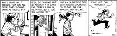 THE DAILY CALVIN: Calvin and Hobbes, June 5, 1989 - How on earth did they go in straight backward? To do that, the car would've had to come... right... out... our... driveway!