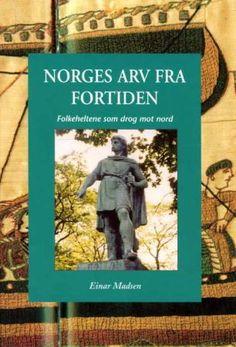 """""""Norges arv fra fortiden - folkeheltene som drog mot nord"""" av Einar Madsen"""