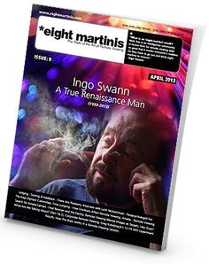 Eight martinis is a magazine dedicated to the pursuit and the application of the Art of Remote Viewing. Each Issue we present Remote Viewing sessions & examples, projects, news and theories from some of the leading Remote Viewing practitioners and thinkers.